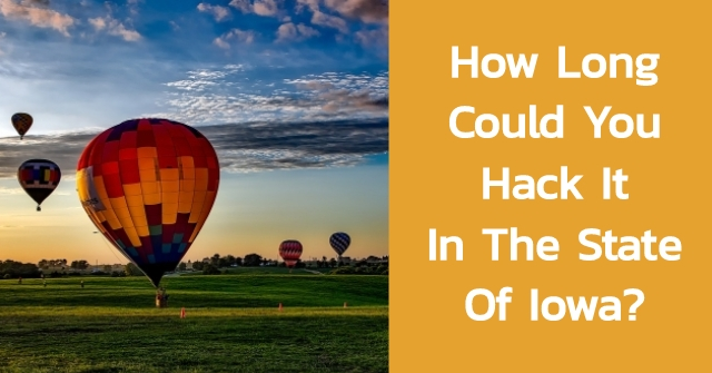How Long Could You Hack It In The State Of Iowa?