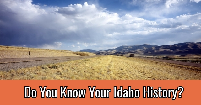 Do You Know Your Idaho History?
