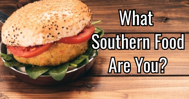 What Southern Food Are You?