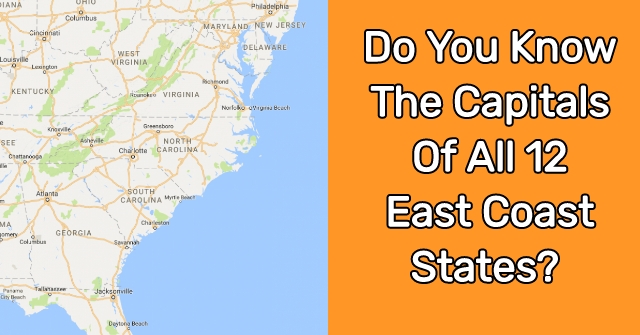 Do You Know The Capitals Of All 12 East Coast States?