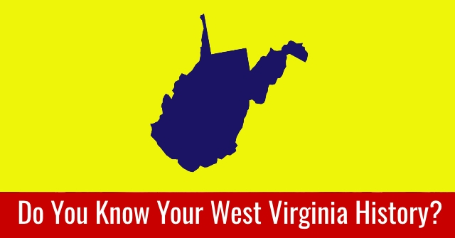 Do You Know Your West Virginia History?