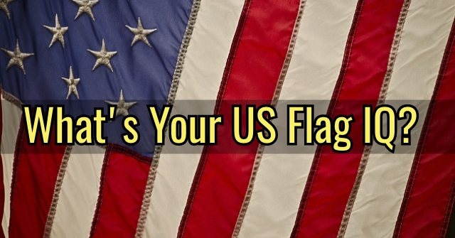 What's Your US Flag IQ?