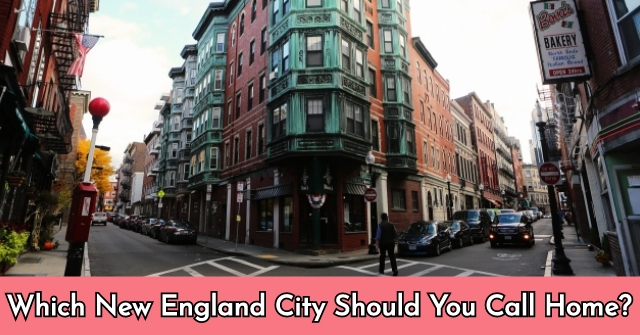 Which New England City Should You Call Home?