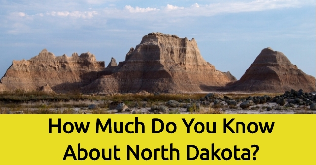How Much Do You Know About North Dakota?