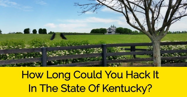 How Long Could You Hack It In The State Of Kentucky?