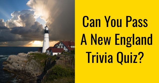 Can You Pass A New England Trivia Quiz?