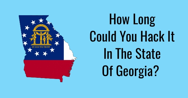 How Long Could You Hack It In The State Of Georgia?