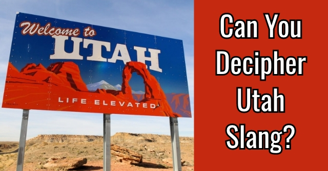 Can You Decipher Utah Slang?