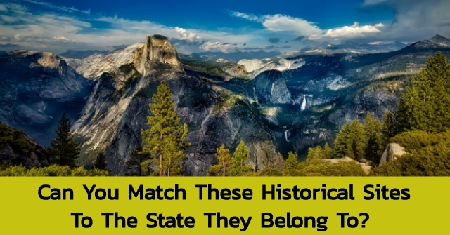 Can You Match These Historical Sites To The State They Belong To?