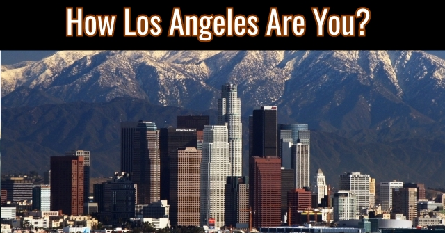 How Los Angeles Are You?