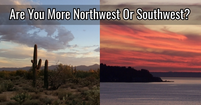 Are You More Northwest Or Southwest?