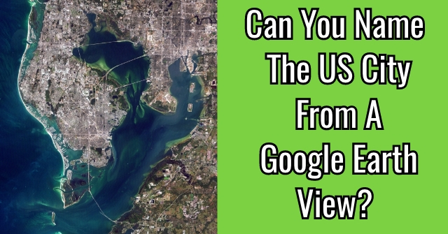 Can You Name The US City From A Google Earth View?