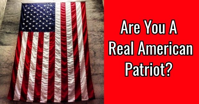 Are You A Real American Patriot?