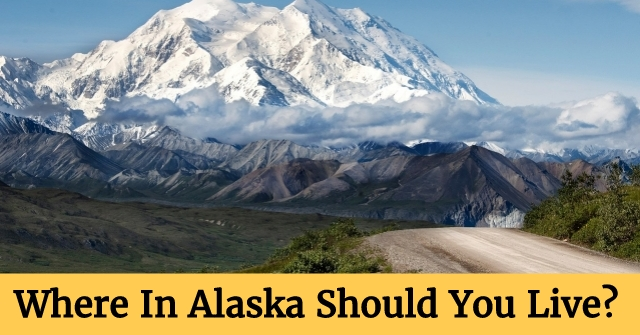 Where In Alaska Should You Live?