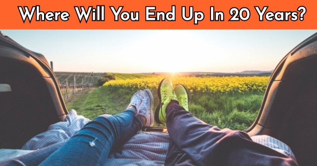 Where Will You End Up In 20 Years?