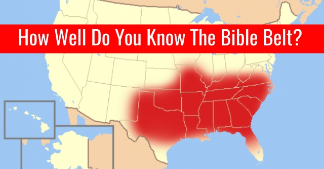How Well Do You Know The Bible Belt? | All About States The Bible Belt Map on bible belt usa map, the cotton belt map, western nc map, the bible belt region, upstate new york map, the rust belt map, the bible jordan map, racist map, the bible belt statistics, tornado belt map, northern indiana map, united states belt map, the black belt map, tornado alley map, the bible belt book, zone 5 map,