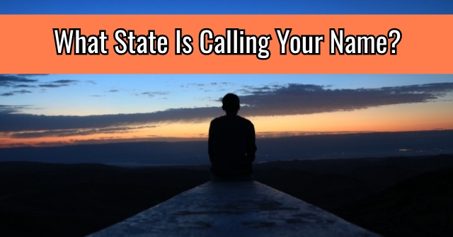 What State Is Calling Your Name?