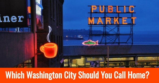 Which Washington City Should You Call Home?