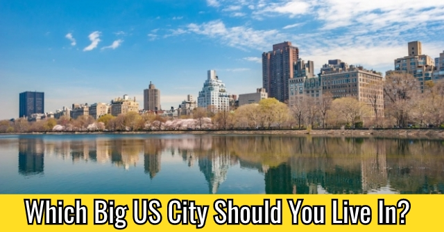 Which Big US City Should You Live In?