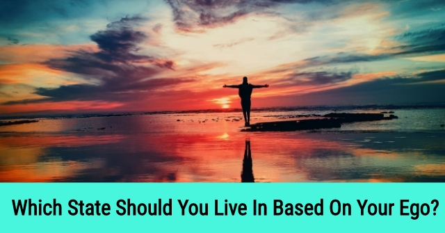 Which State Should You Live In Based On Your Ego?