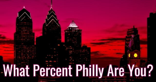 What Percent Philly Are You?