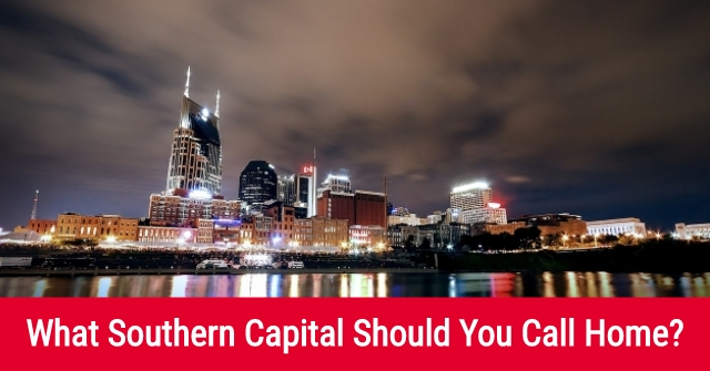 What Southern Capital Should You Call Home?