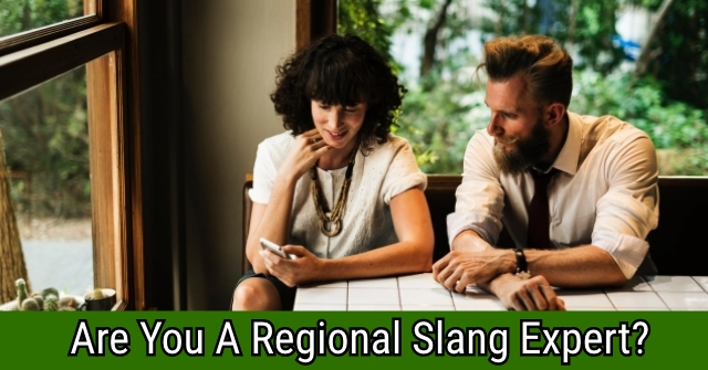 Are You A Regional Slang Expert?