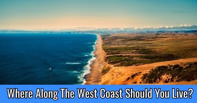 Where Along The West Coast Should You Live?