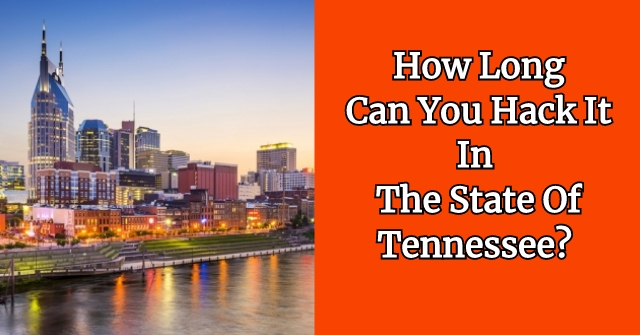 How Long Can You Hack It In The State Of Tennessee?