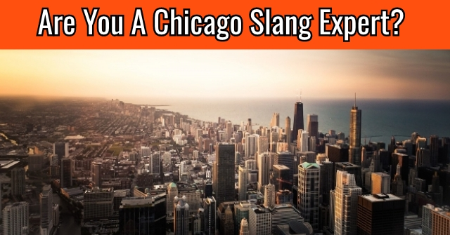 Are You A Chicago Slang Expert?