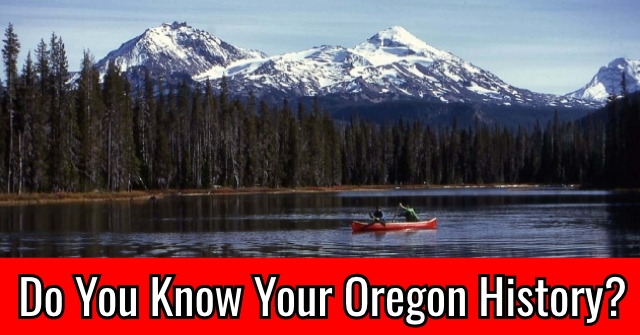 Do You Know Your Oregon History?