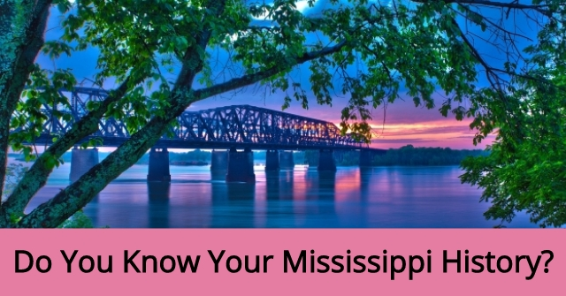 Do You Know Your Mississippi History?