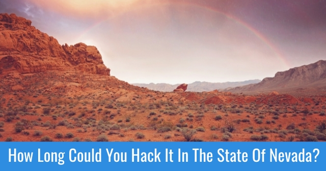 How Long Could You Hack It In The State Of Nevada?