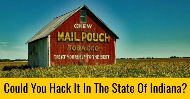 Could You Hack It In The State Of Indiana?