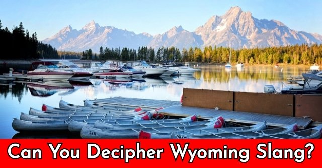 Can You Decipher Wyoming Slang?