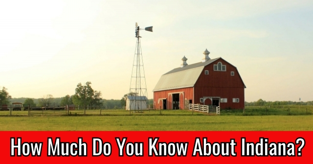 How Much Do You Know About Indiana?