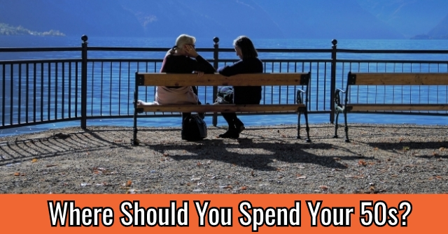 Where Should You Spend Your 50s?