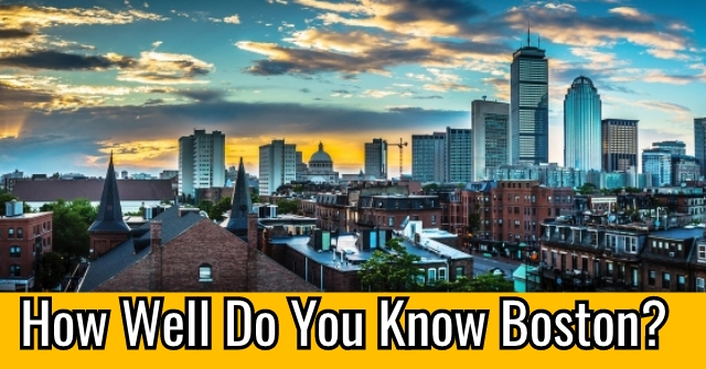 How Well Do You Know Boston?
