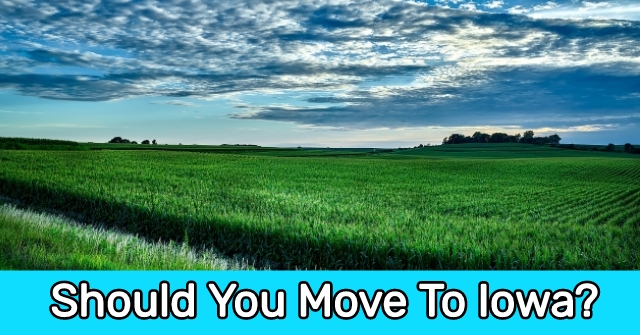 Should You Move To Iowa?