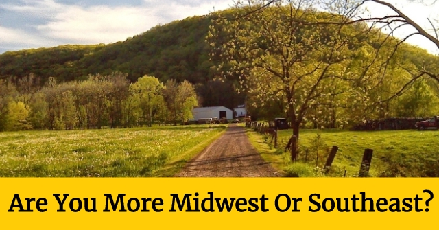 Are You More Midwest Or Southeast?