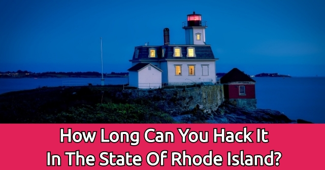 How Long Can You Hack It In The State Of Rhode Island?