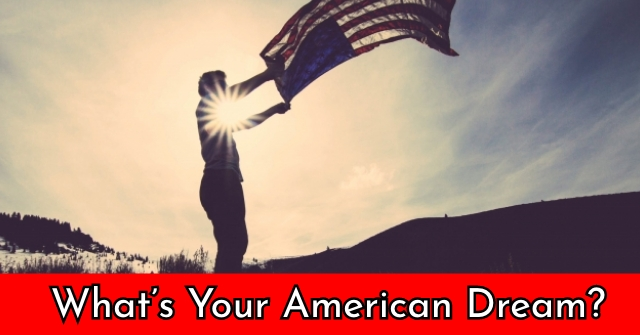 What's Your American Dream?