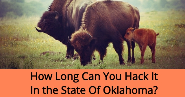 How Long Can You Hack It In the State Of Oklahoma?