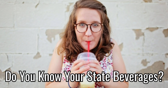 Do You Know Your State Beverages?