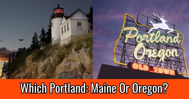 Which Portland: Maine Or Oregon?