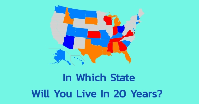 In Which State Will You Live In 20 Years?