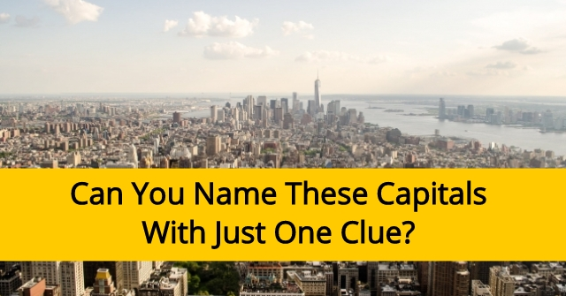 Can You Name These Capitals With Just One Clue?