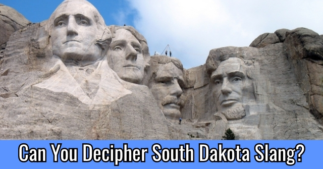 Can You Decipher South Dakota Slang?