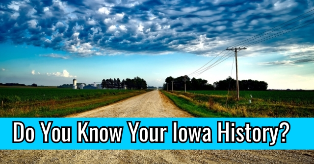 Do You Know Your Iowa History?