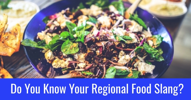 Do You Know Your Regional Food Slang?